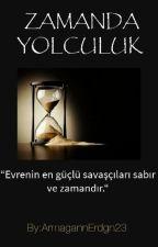ZAMANDA YOLCULUK by ArmagannErdgn23