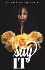 Say It | OBJ by lisha-stories