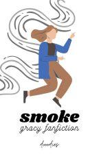 smoke I gracy I ✔️ by dooodies