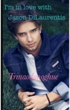 I'm In Love With Jason DiLaurentis by trinaodonoghue