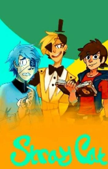Stray Cat (Bill Cipher x Neko!Reader x Will Cipher x Dipper Pines)