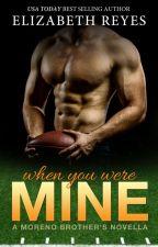 When You Were Mine (Moreno Brothers) by elizabethreyes__