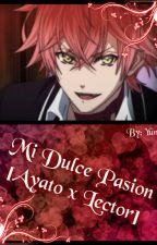 Mi dulce pasion - One-shot Diabolik Lovers - [Ayato x Lectora] by YumiNakamori