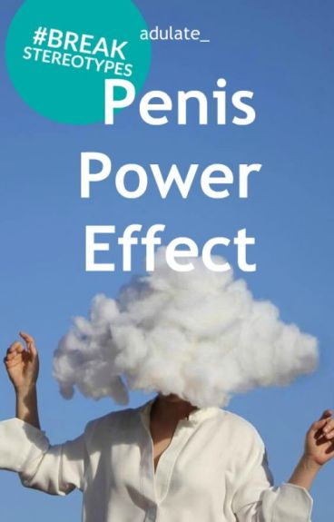 Penis Power Affect
