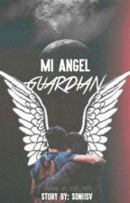 Mi Ángel Guardián  © by soniisv