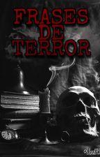FRASES DE TERROR by LlencitoUribe