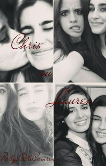 Chris ou Lauren (camren) Tome 1
