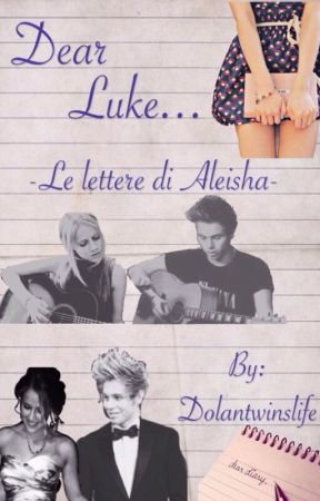 Dear Luke (le lettere di Aleisha) by Dolantwinslife