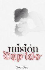 Misión cupido by DianaRomez