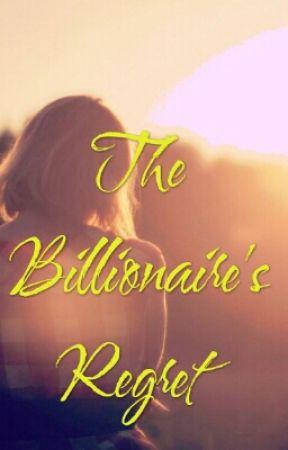 The Billionaire's Regret by Green_Skittles
