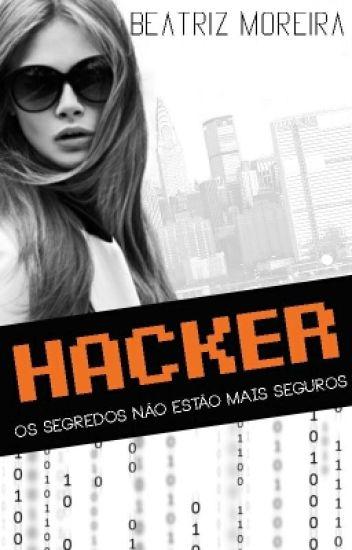 Hacker - Os segredos não estão mais seguros (Livro 1)