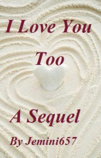 I Love You Too (Gaara Sequel)