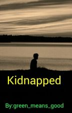 Kidnapped by green_means_good