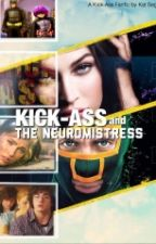Kick-Ass And The Neuromistress by KatSegla