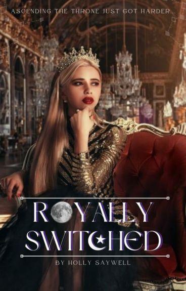 Royally Switched by SkinnyLizzy
