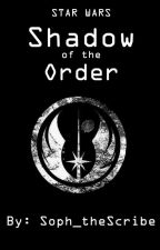 Star Wars Shadow of the Order by Soph_theScribe