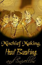 Mischief Making, Heart Breaking, and Snivellus by meet_me_at_hogwarts