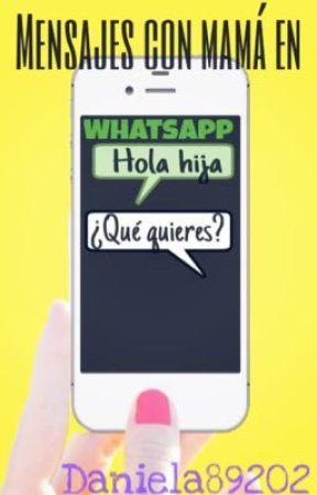 Mensajes con mamá en whatsapp by Daniela89202