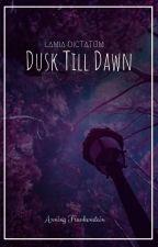 Dusk Till Dawn (Book 1) by AnningFrankenstein