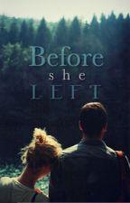 Before she Left by lauren1297