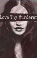 Love Thy Murderer by MajestyKS