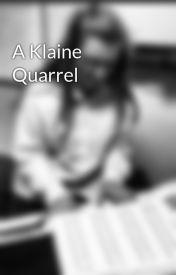 A Klaine Quarrel by alanna7