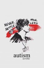 Autism by 1DFanFic_iran