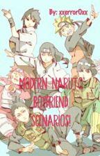 [SEMI-HIATUS] Modern Naruto Boyfriend Scenarios by xxerrorOxx
