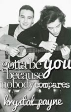 Gotta be you... because nobody compares by krystal_payne