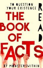 The Book of Facts by MonstersWithin_