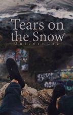 Tears On The Snow (A Syndicate Fanfiction) by UnicornLaz
