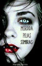 Mordida pelas Sombras by lost_fangirl_s2