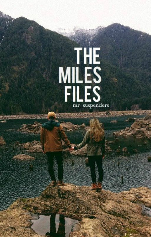 The Miles Files by mr_suspenders