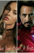Give Your Heart A Break (Tony Stark Fanfic) by Magcon_729
