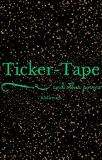 Ticker-Tape and Other Poems by illialronds