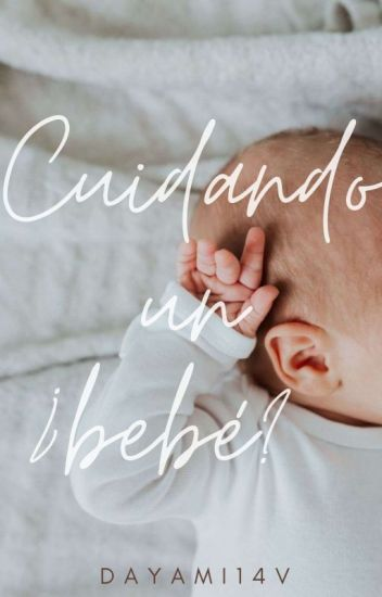 Cuidando un ¿Bebé?        [Editando]