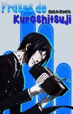 Frases de Kuroshitsuji by Neko-Death