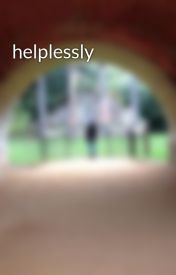 helplessly by whatshappening