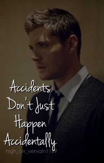 Accidents Don't Just Happen Accidentally - Jensen Ackles