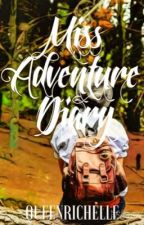 Miss Adventure Diary by QueenRichelle