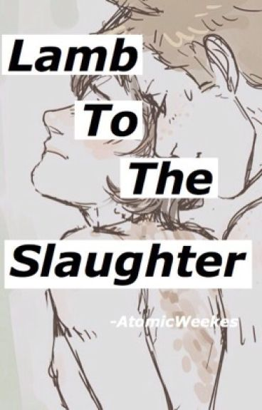 Lamb To The Slaughter|| Destiel