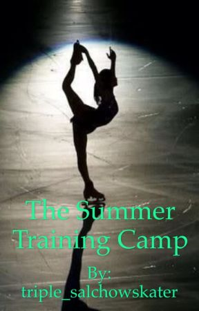 The Summer Training Camp by triple_salchowskater