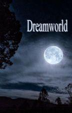 Dreamworld by princessfromzeforest