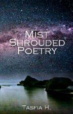 Mist Shrouded Poetry by tasfiamelissa