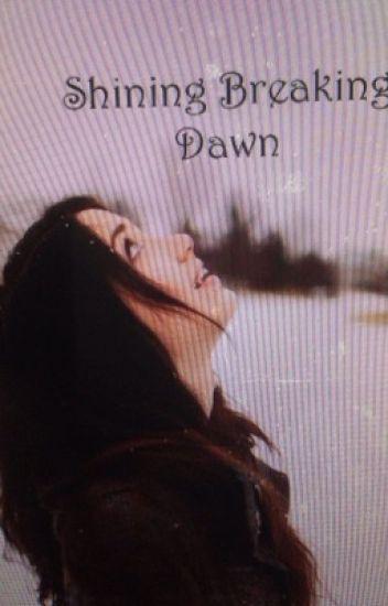 Shining Breaking Dawn (Jasper Hale Love Story)