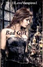 Bad Girl by 1ILoveVampires1