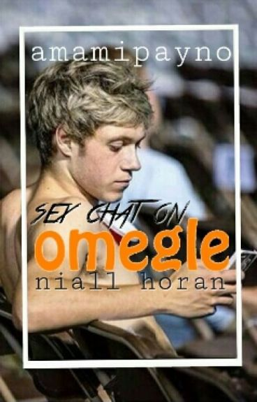 Sex chat on Omegle || Niall Horan.