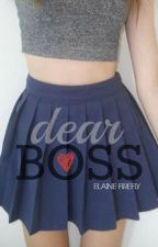 Dear Boss | 2015 by ElaineFirefly