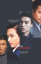 #TBMG2: WHEN I SEE YOU AGAIN [COMPLETED BOYXBOY INTENSE DRAMA SERIES] #Wattys2015 by FrancisAlfaro