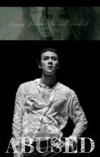 ABUSED    [SEHUN] by TheToiletVBroke